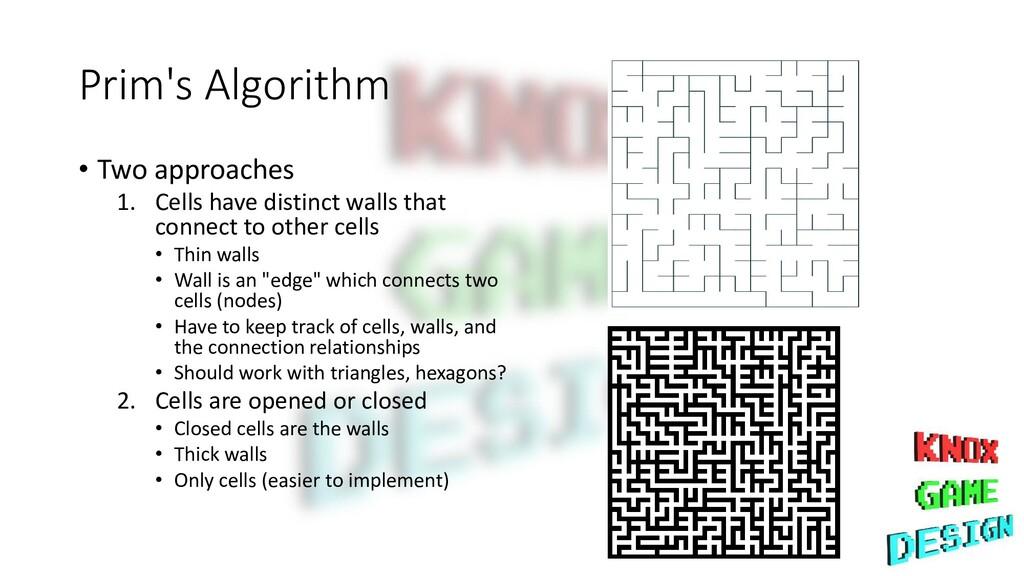 Prim's Algorithm • Two approaches 1. Cells have...