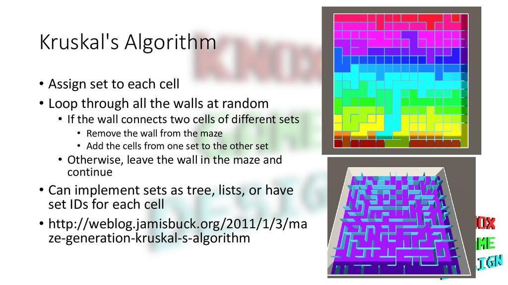Kruskal's Algorithm • Assign set to each cell •...