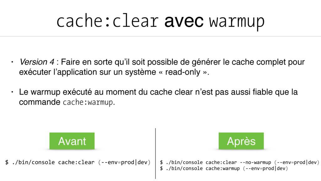cache:clear avec warmup • Version 4 : Faire en ...