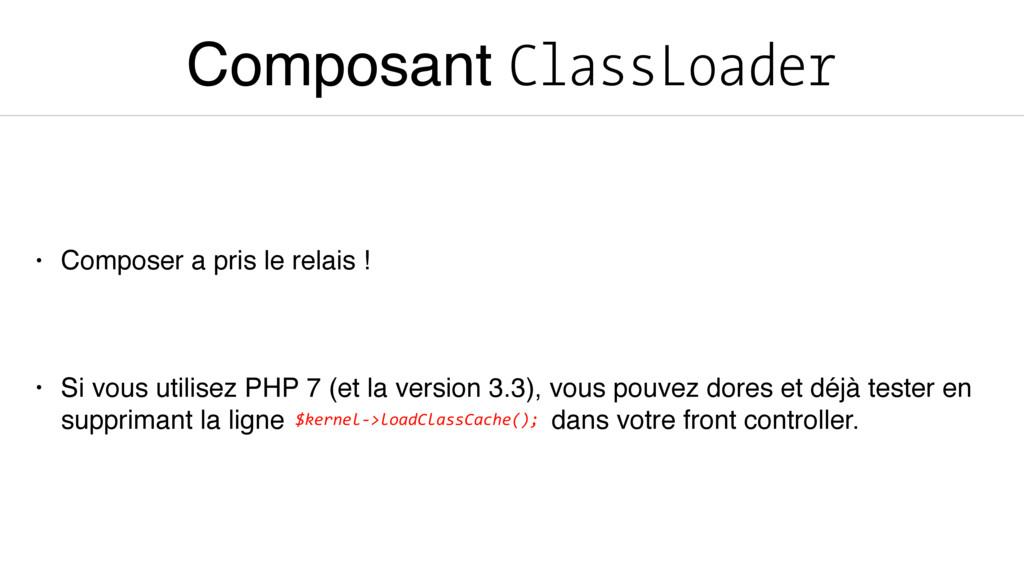 Composant ClassLoader • Composer a pris le rela...
