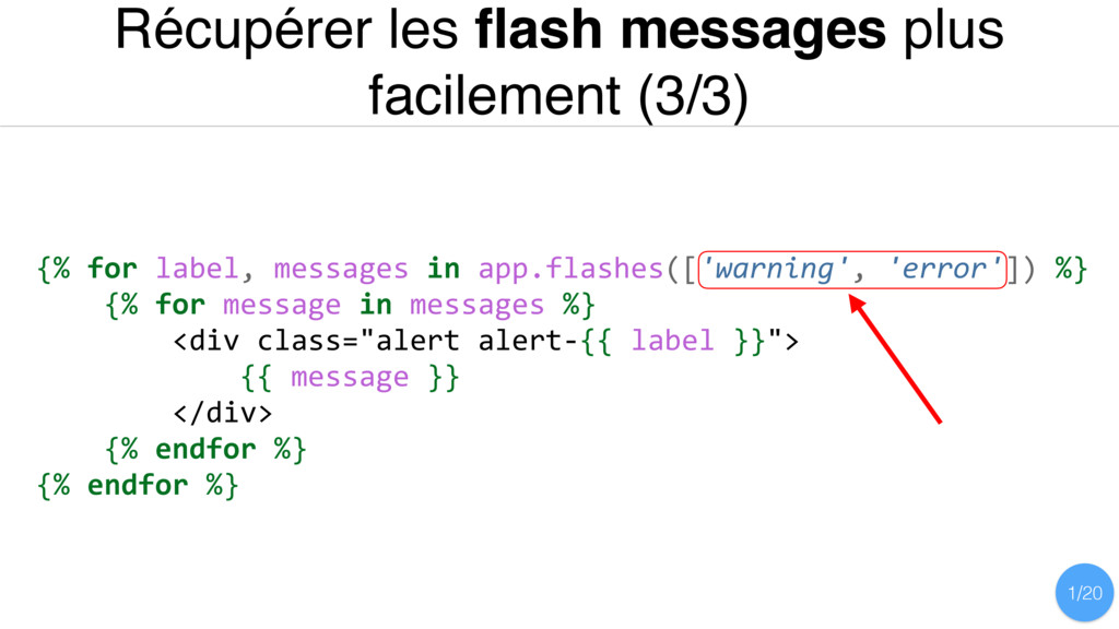 {% for label, messages in app.flashes(['warning...