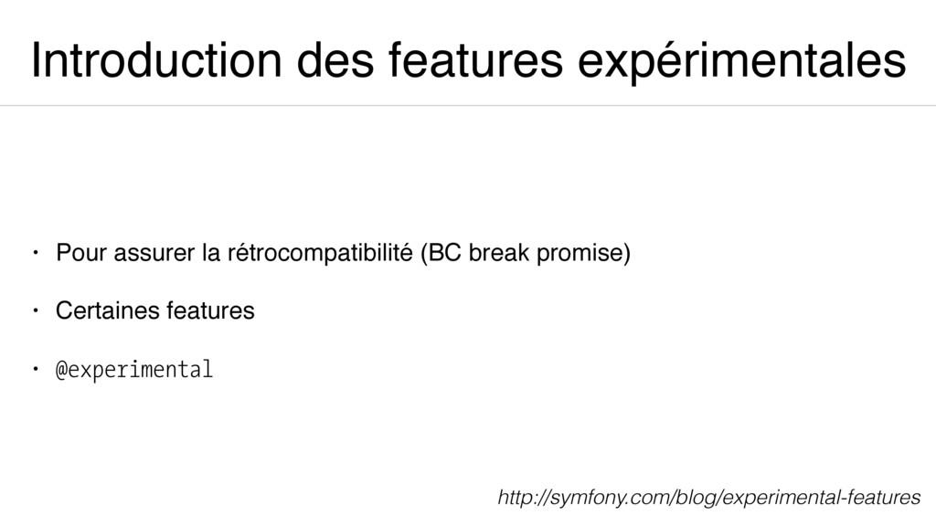Introduction des features expérimentales • Pour...