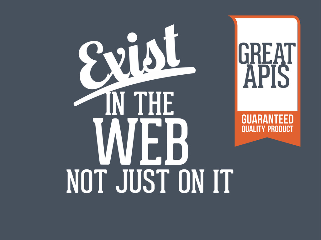 E WEB IN THE NOT JUST ON IT IN GREAT APIS