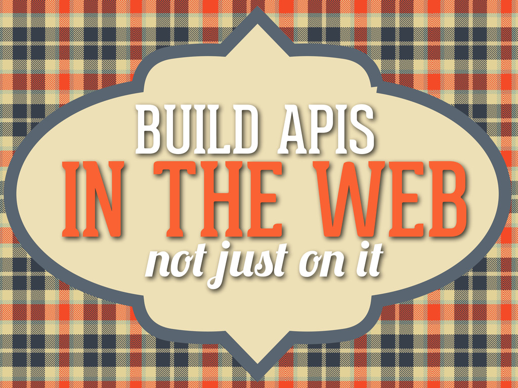 BUILD APIS IN THE WEB
