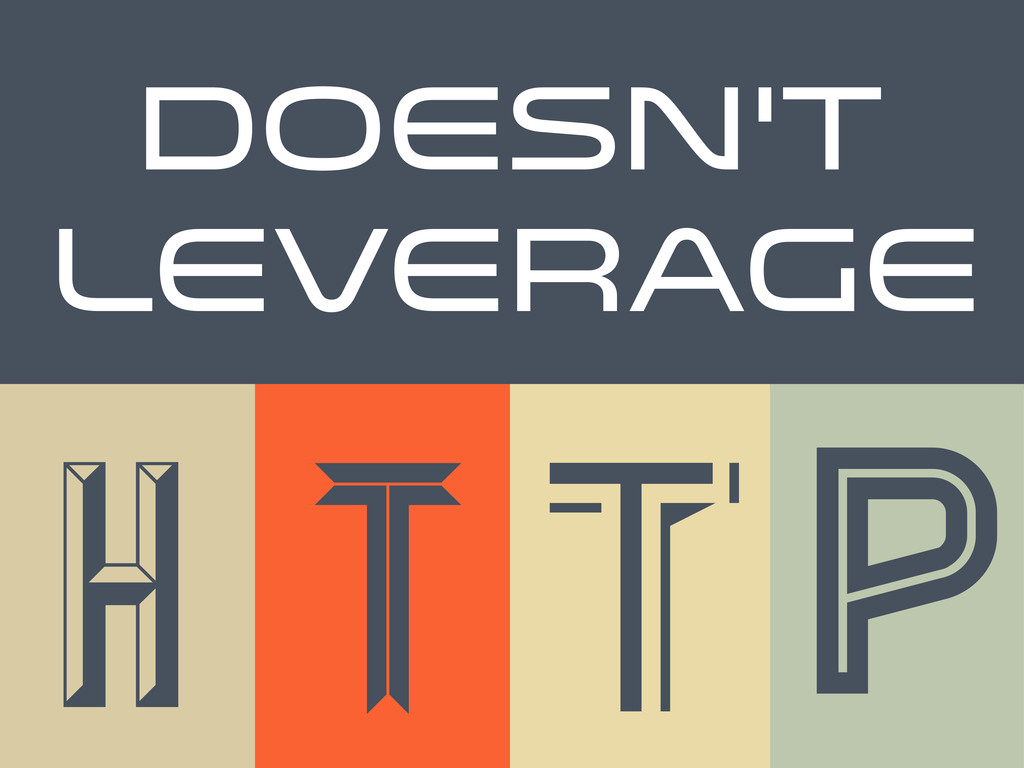 H T TP doesn't leverage