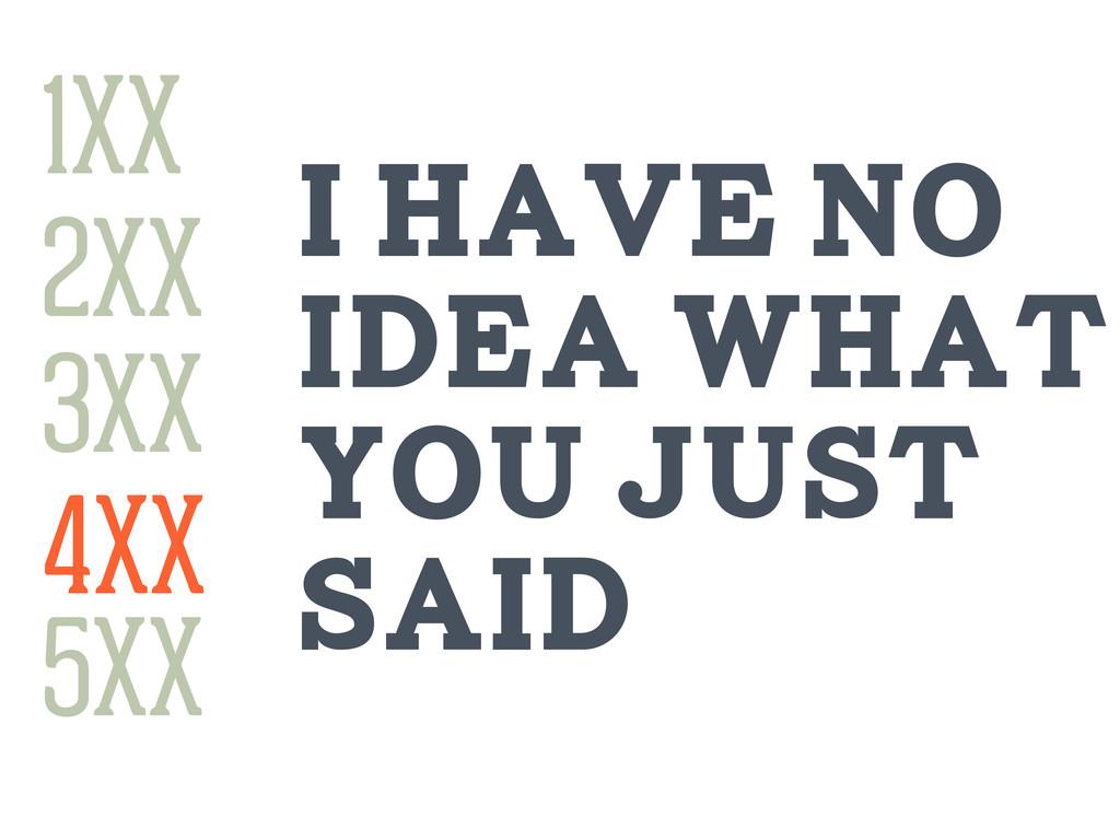 1XX 3XX 4XX 2XX 5XX 1XX I have no idea what you...