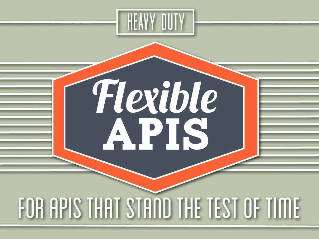 HEAVY DUTY For apis that stand the test of time...