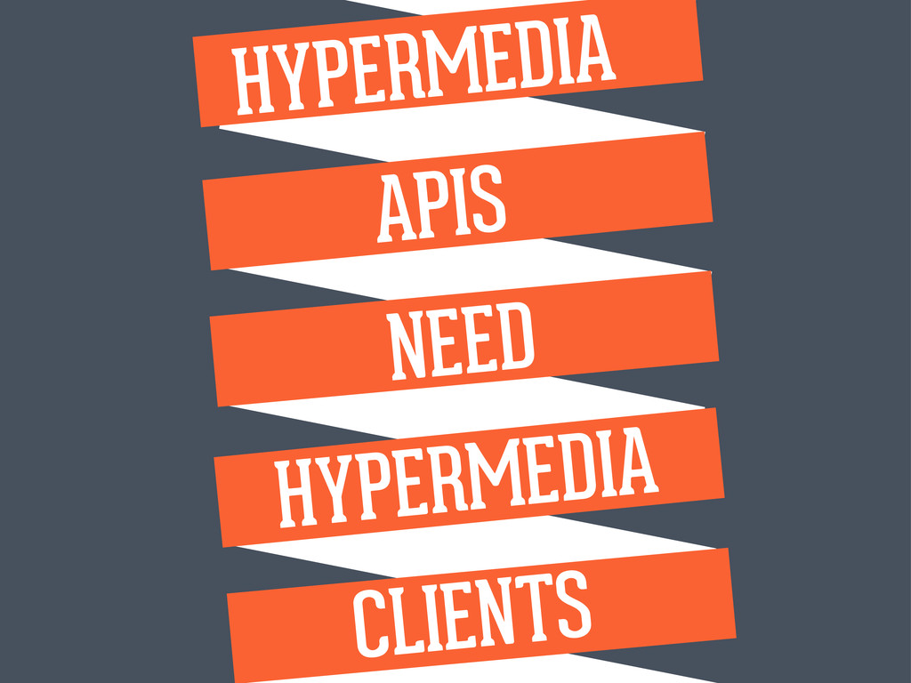 HYPERMEDIA APIS NEED HYPERMEDIA CLIENTS