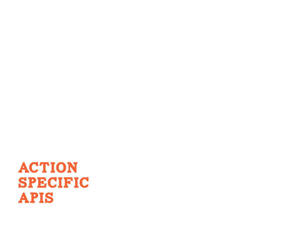 ACtion Specific APIS