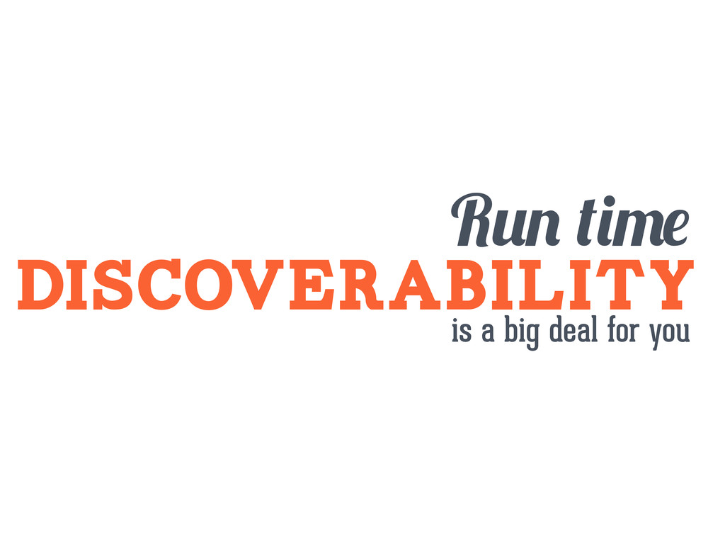 DISCOVERABILITY R is a big deal for you