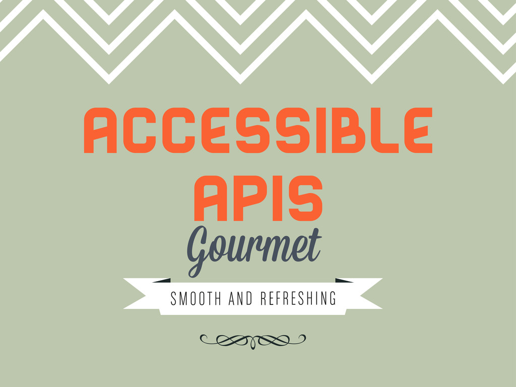 ACCESSIBLE Gourmet Apis