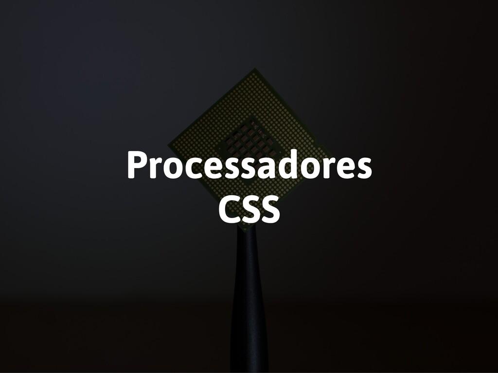 Processadores CSS