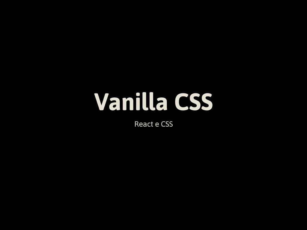Vanilla CSS React e CSS