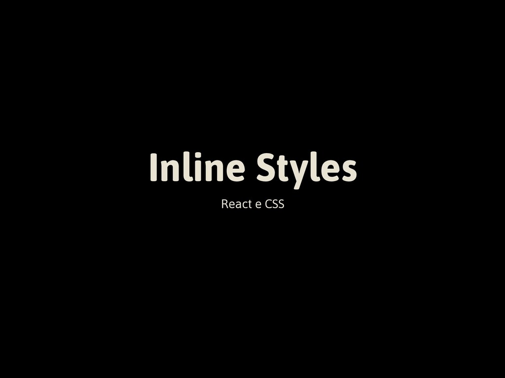 Inline Styles React e CSS