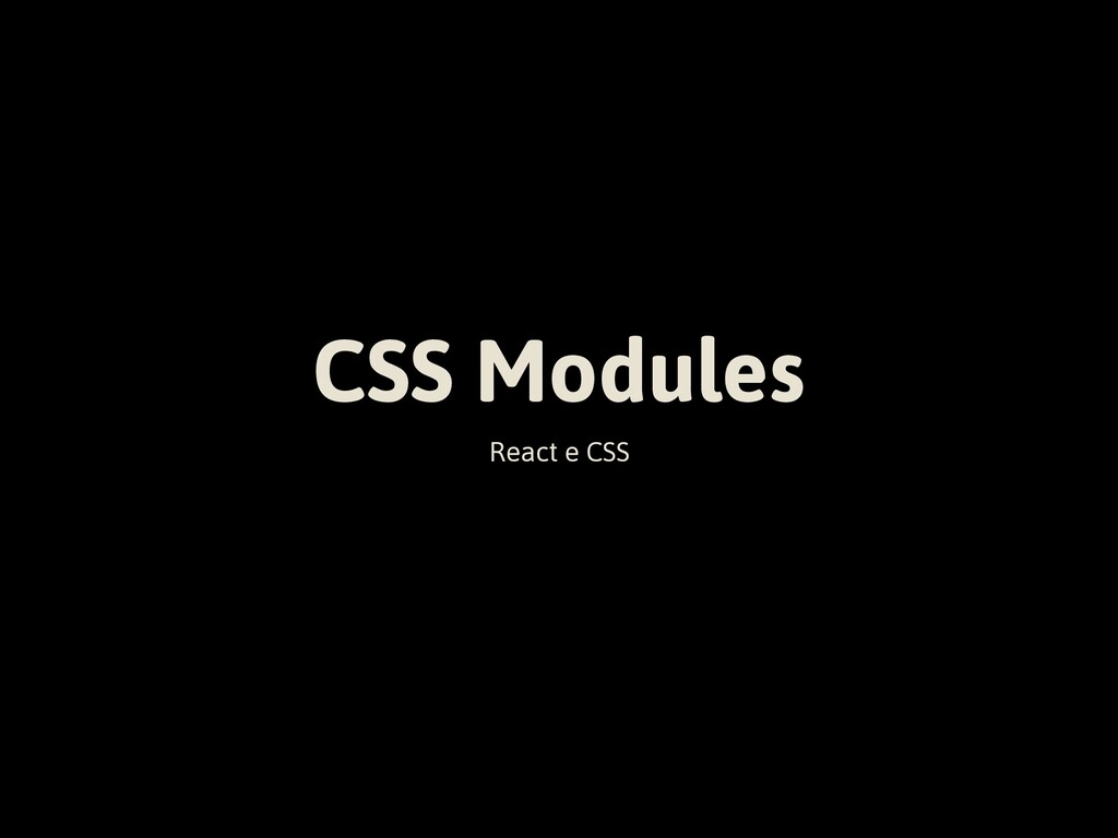 CSS Modules React e CSS