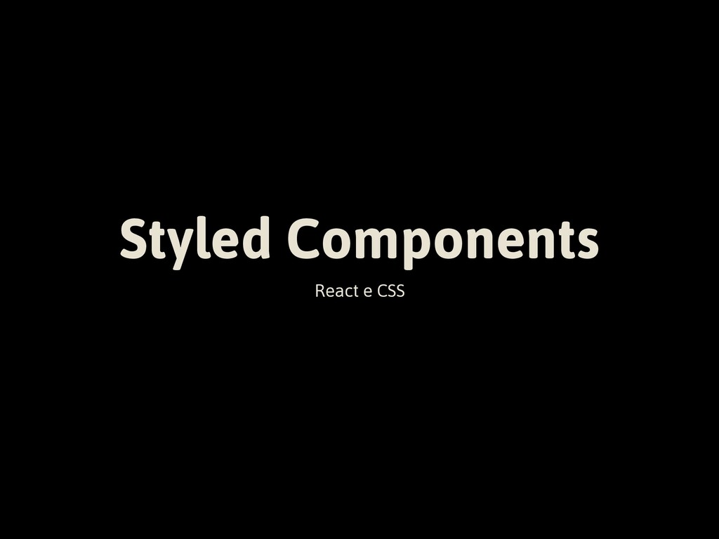 Styled Components React e CSS