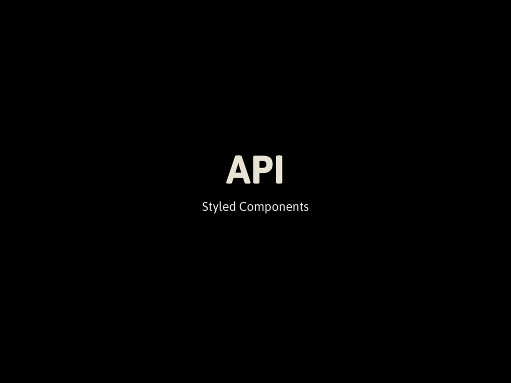 API Styled Components
