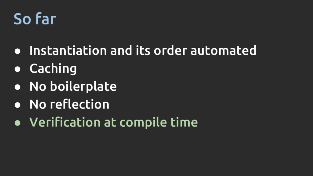 So far ● Instantiation and its order automated ...