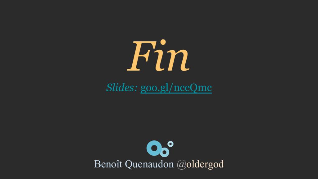 Fin Slides: goo.gl/nceQmc Benoît Quenaudon @old...