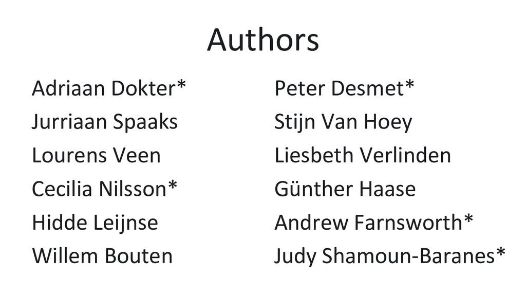 Authors Adriaan Dokter* Peter Desmet* Jurriaan ...