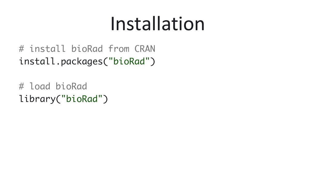 Installation # install bioRad from CRAN install...