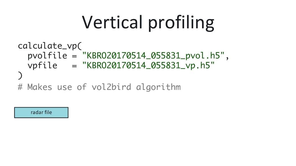"Vertical profiling calculate_vp( pvolfile = ""K..."