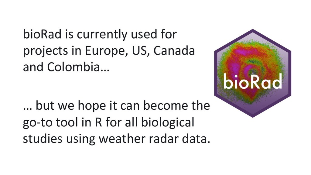 bioRad is currently used for projects in Europe...