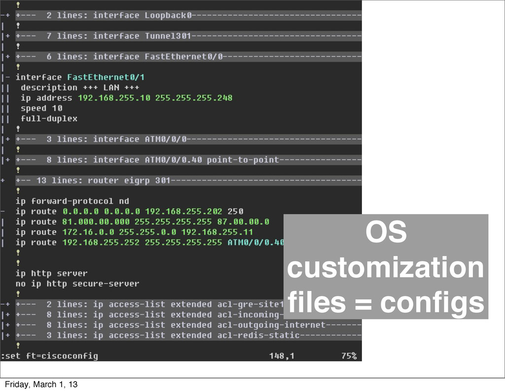 OS customization files = configs Friday, March 1,...