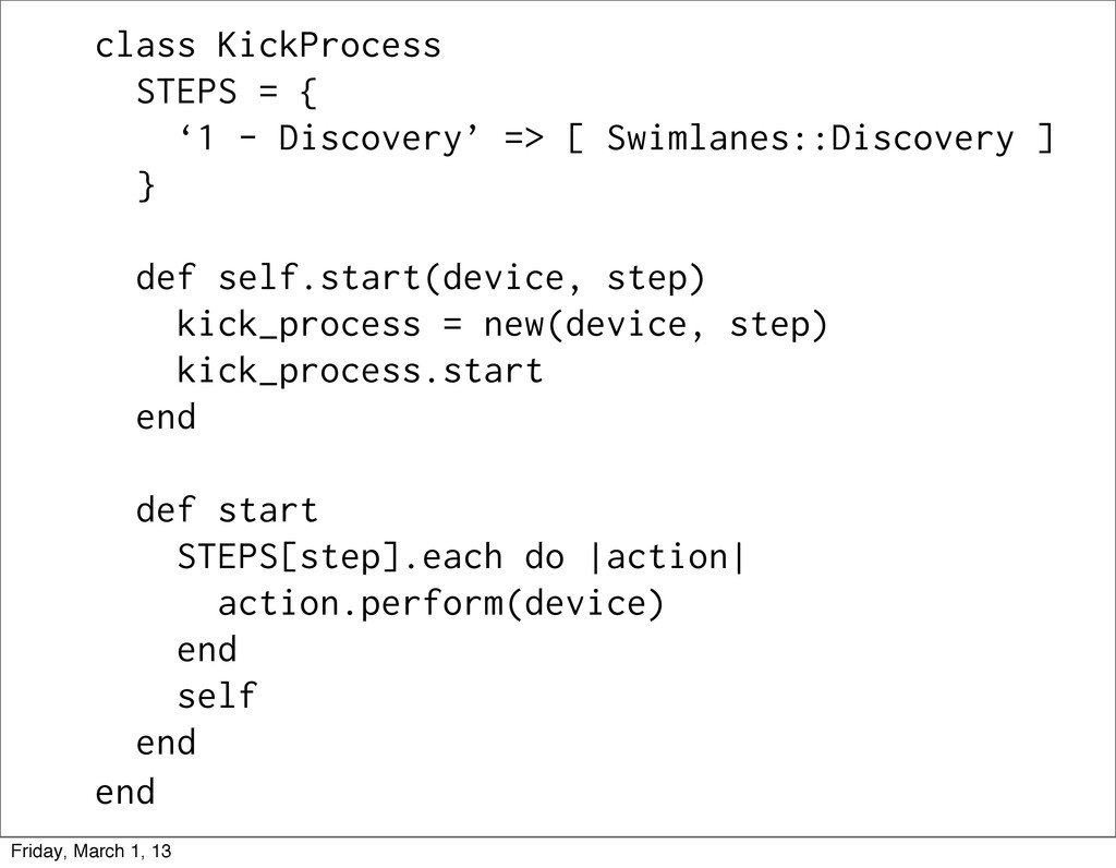 class KickProcess STEPS = { '1 - Discovery' => ...