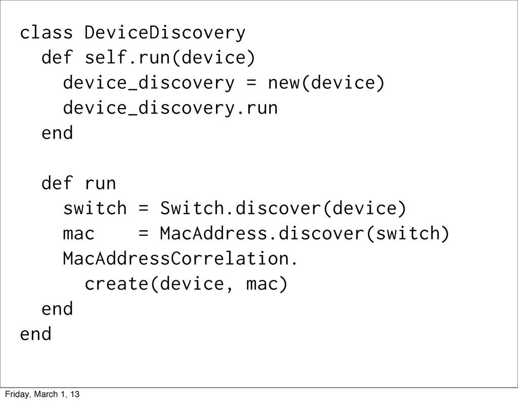 class DeviceDiscovery def self.run(device) devi...