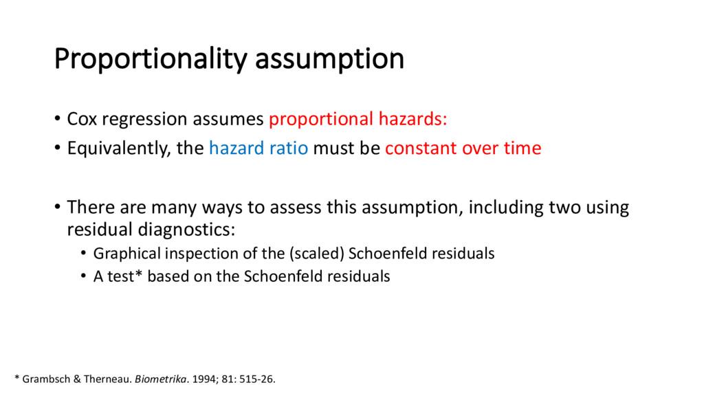 Proportionality assumption • Cox regression ass...