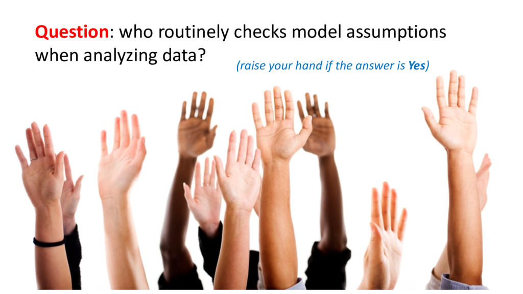 Question: who routinely checks model assumption...
