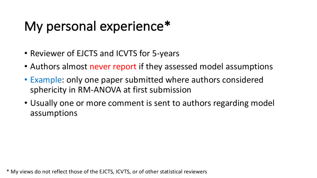 My personal experience* • Reviewer of EJCTS and...