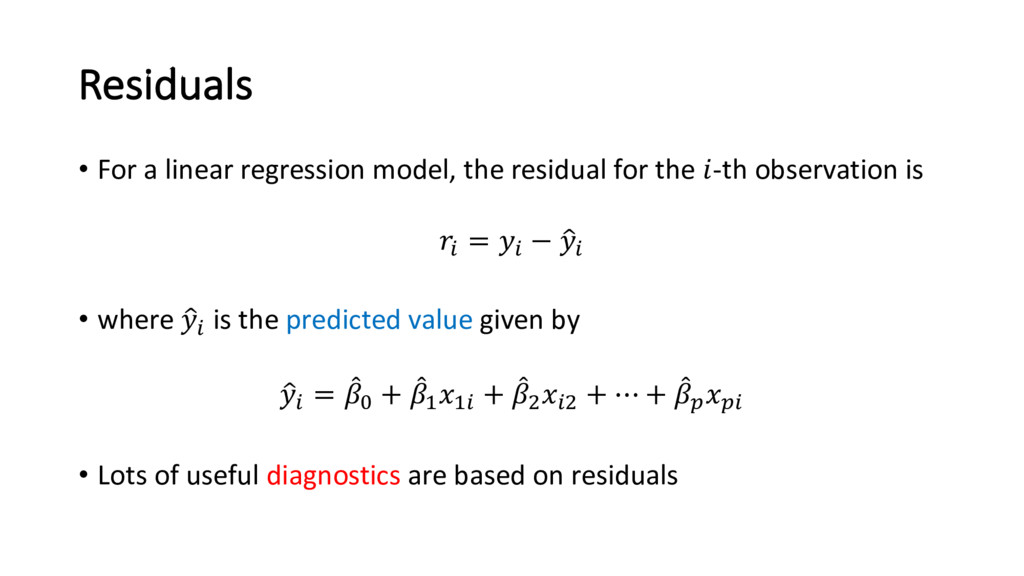 Residuals • For a linear regression model, the ...