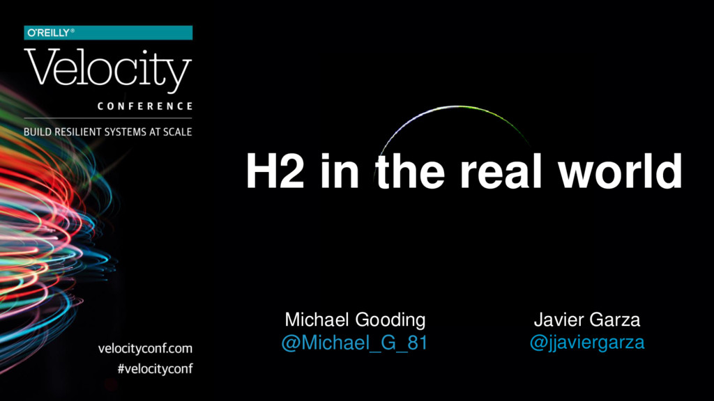 H2 in the real world Michael Gooding @Michael_G...