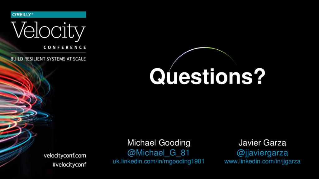 Questions? Michael Gooding @Michael_G_81 uk.lin...