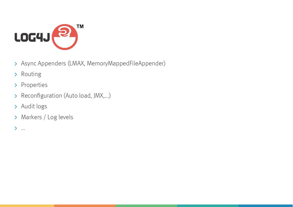 Async Appenders (LMAX, MemoryMappedFileAppender...