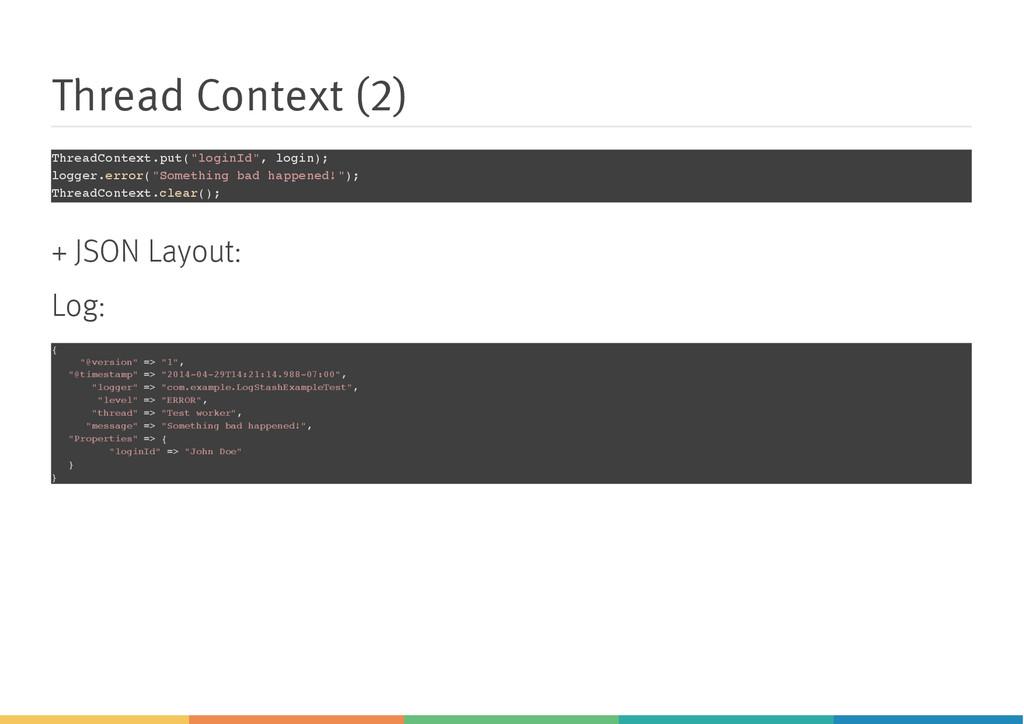 "Thread Context (2) ThreadContext.put(""loginId"",..."