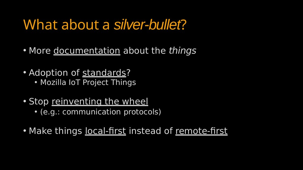What about a silver-bullet? • More documentatio...