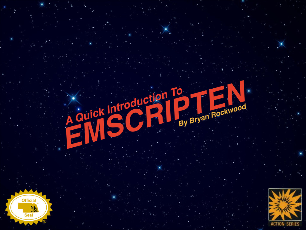 EMSCRIPTEN A Quick Introduction To By Bryan Roc...