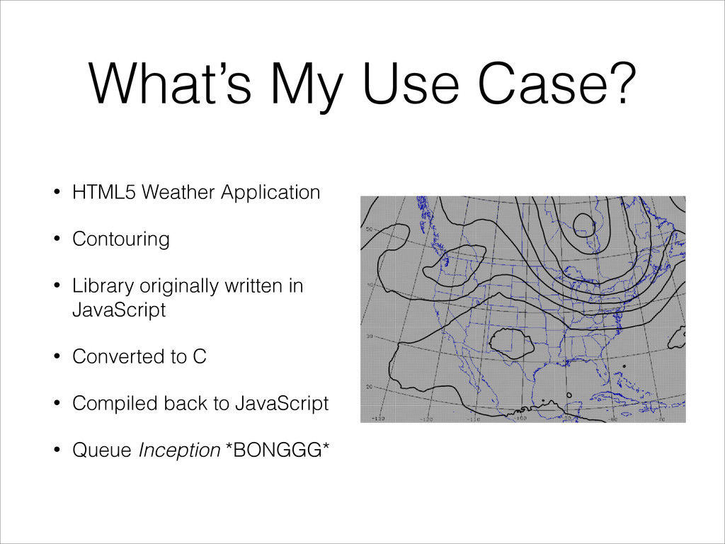 What's My Use Case? • HTML5 Weather Application...