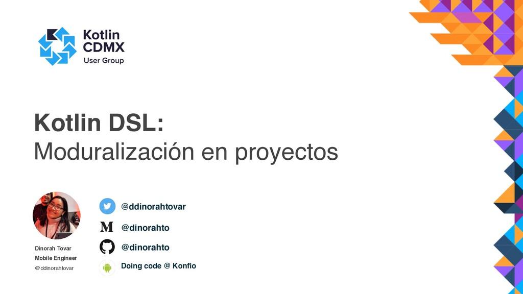 Kotlin DSL: Moduralización en proyectos Dinorah...
