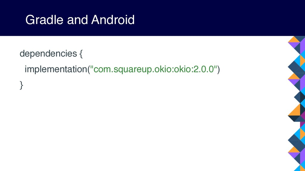 Gradle and Android dependencies { implementatio...