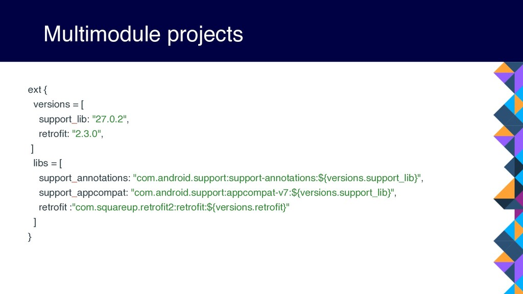 Multimodule projects ext { versions = [ support...