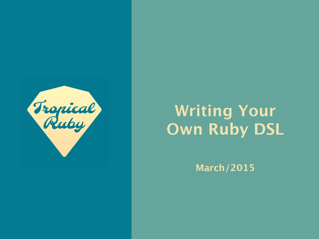 Writing Your Own Ruby DSL March/2015