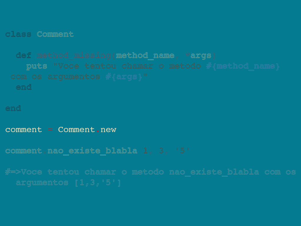 class Comment def method_missing(method_name, *...
