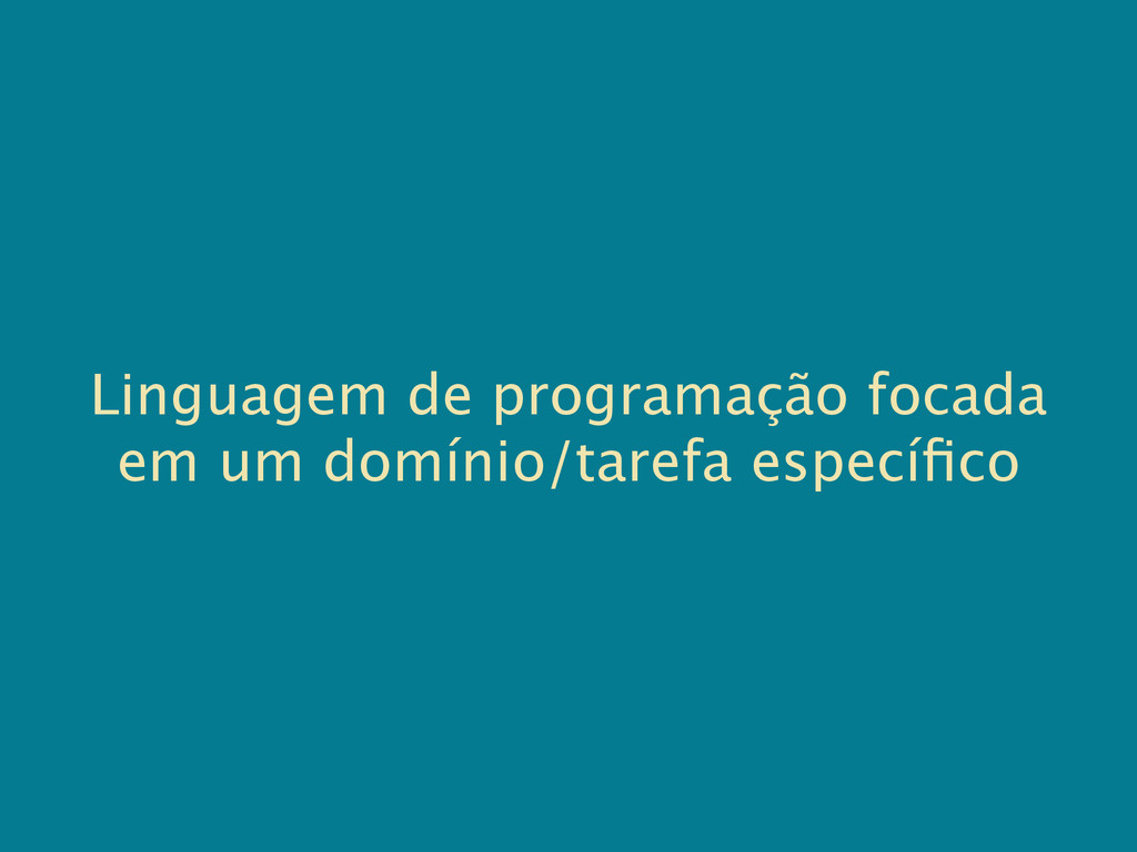 Linguagem de programação focada em um domínio/t...