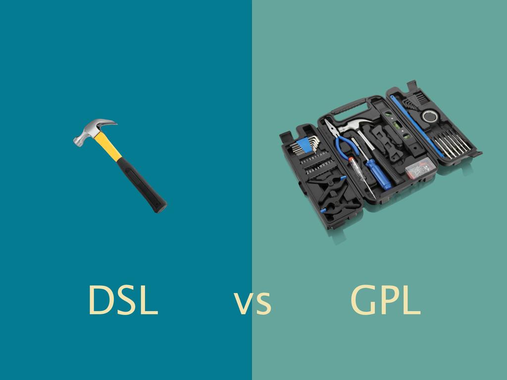 DSL vs GPL