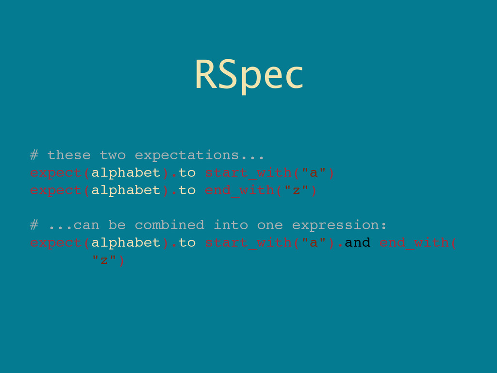 RSpec # these two expectations... expect(alphab...