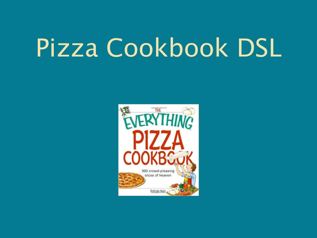 Pizza Cookbook DSL